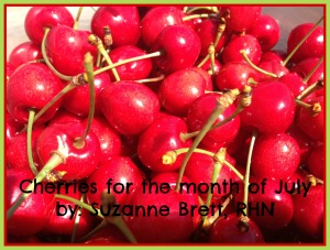 cherries for the month of July