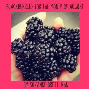 blackberries for the month of August